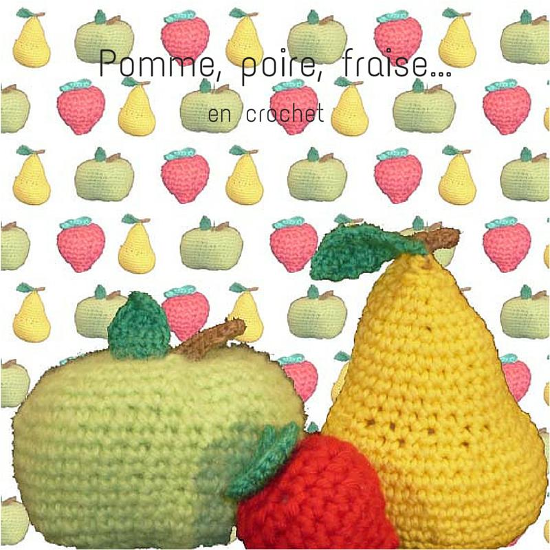 #Pomme, poire, fraise#en #crochet#, www.lespetitsloupsdemilie.com