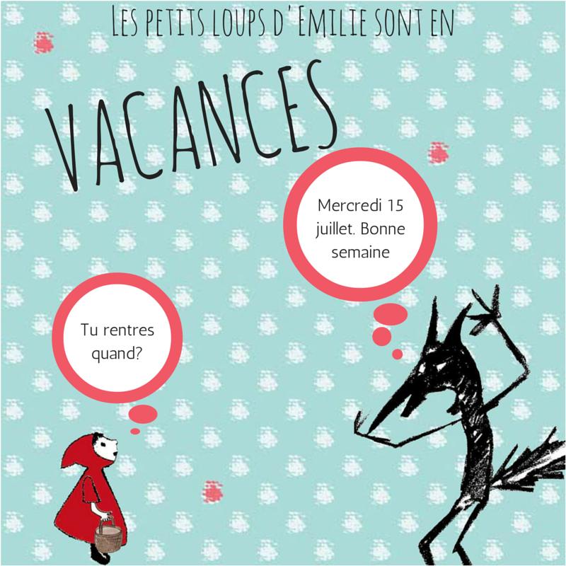 Vacances de juillet, www.lespetitsloupsdemilie.com